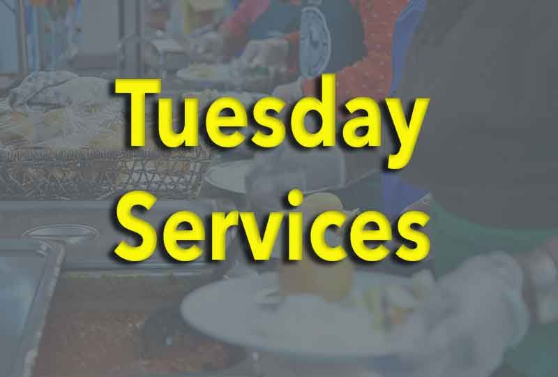 Tuesday Services